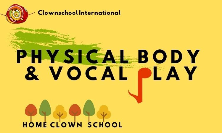 Physical body & Vocal play #10 November